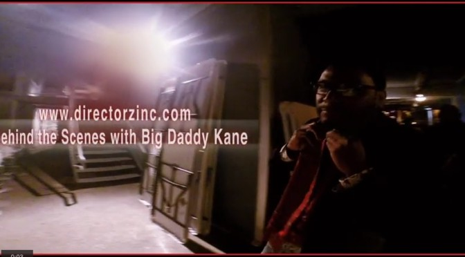 Directorz Inc. |Behind The Scenes with Big Daddy Kane