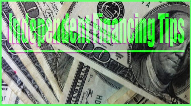Independent Film Financing Tips!: Financing your own Independent Film
